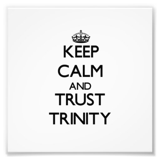 Keep Calm and trust Trinity Photo Art