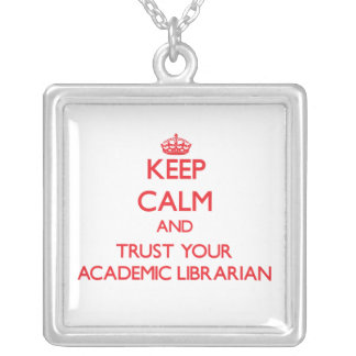 Keep Calm and trust your Academic Librarian Custom Jewelry