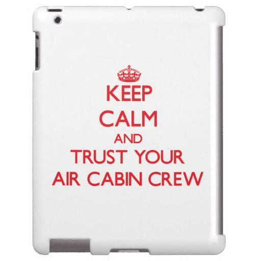 Keep Calm and trust your Air Cabin Crew