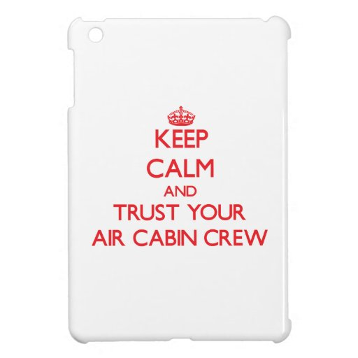 Keep Calm and trust your Air Cabin Crew Cover For The iPad Mini