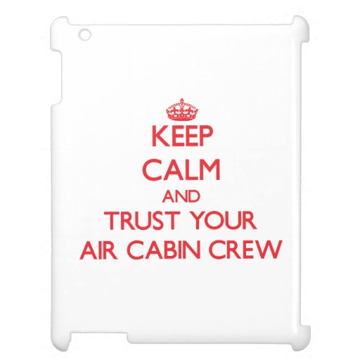 Keep Calm and trust your Air Cabin Crew Cover For The iPad 2 3 4