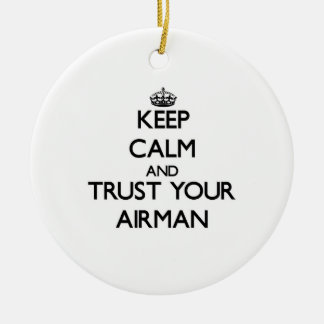 Keep Calm and Trust Your Airman Round Ceramic Decoration