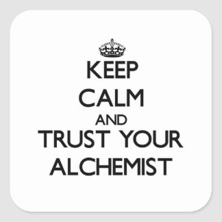 Keep Calm and Trust Your Alchemist Stickers