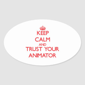 Keep Calm and Trust Your Animator Sticker