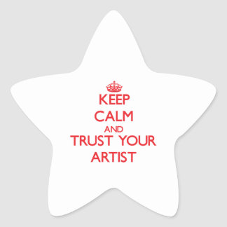 Keep Calm and Trust Your Artist Star Stickers