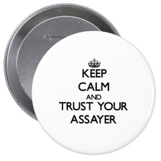 Keep Calm and Trust Your Assayer 10 Cm Round Badge