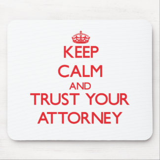 Keep Calm and Trust Your Attorney Mouse Pad