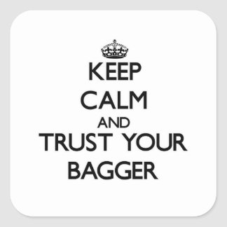 Keep Calm and Trust Your Bagger Square Stickers