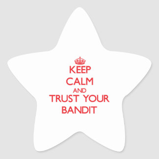 Keep Calm and Trust Your Bandit Star Sticker