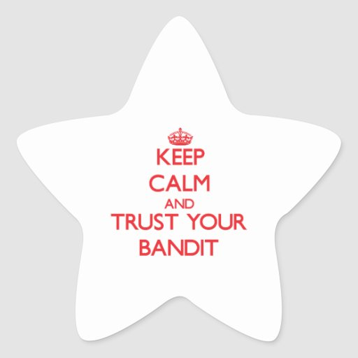 Keep Calm and Trust Your Bandit Star Stickers
