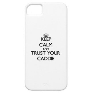 Keep Calm and Trust Your Caddie iPhone 5 Covers