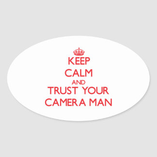 Keep Calm and Trust Your Camera Man Oval Sticker