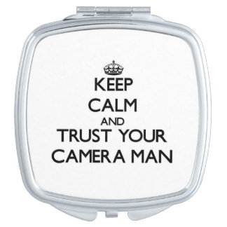 Keep Calm and Trust Your Camera Man Vanity Mirror