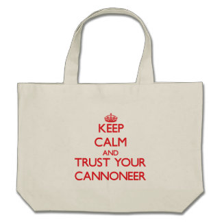 Keep Calm and trust your Cannoneer Tote Bags