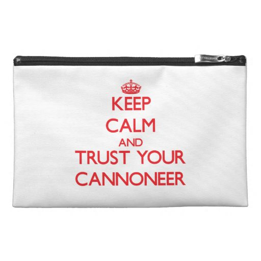 Keep Calm and trust your Cannoneer Travel Accessories Bag