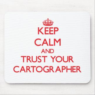 Keep Calm and Trust Your Cartographer Mousepads
