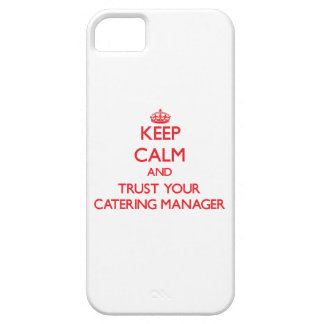 Keep Calm and trust your Catering Manager Barely There iPhone 5 Case