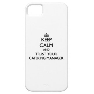 Keep Calm and Trust Your Catering Manager iPhone 5 Case