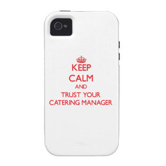 Keep Calm and trust your Catering Manager iPhone 4 Cases