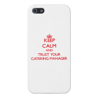 Keep Calm and trust your Catering Manager iPhone 5 Cases