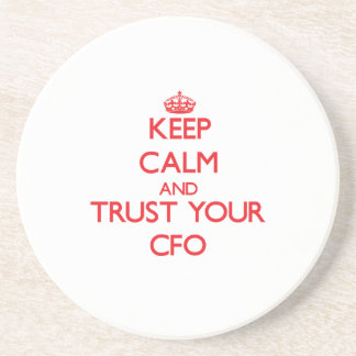 Keep Calm and Trust Your Cfo Sandstone Coaster