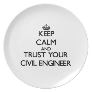 Keep Calm and Trust Your Civil Engineer Plate