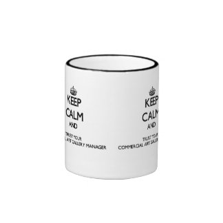 Keep Calm and Trust Your Commercial Art Gallery Ma Ringer Mug
