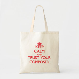 Keep Calm and trust your Composer Canvas Bags