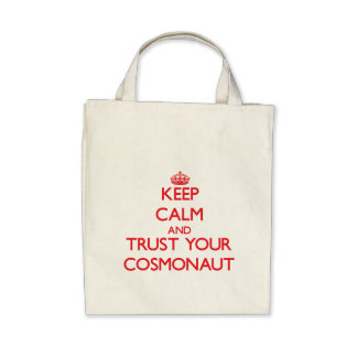 Keep Calm and trust your Cosmonaut Canvas Bags