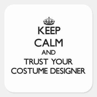 Keep Calm and Trust Your Costume Designer Square Sticker