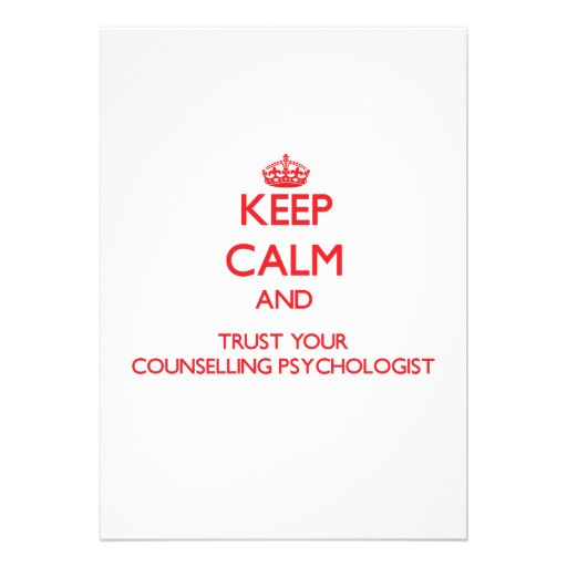 Keep Calm and trust your Counselling Psychologist Personalized Invites