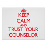 Keep Calm and Trust Your Counsellor Poster