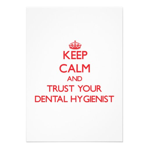 Keep Calm and trust your Dental Hygienist Personalized Invitations