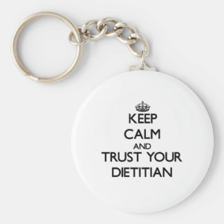 Keep Calm and Trust Your Dietitian Basic Round Button Key Ring
