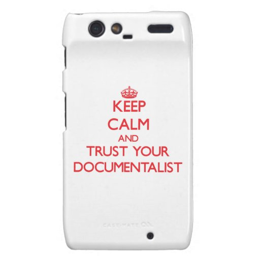 Keep Calm and trust your Documentalist Motorola Droid RAZR Covers