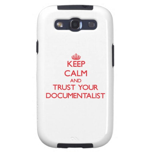 Keep Calm and trust your Documentalist Galaxy SIII Cases