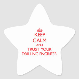 Keep Calm and Trust Your Drilling Engineer Star Sticker