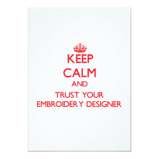 Keep Calm and trust your Embroidery Designer Personalized Invitation