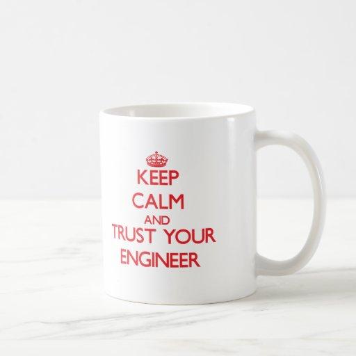 Keep Calm and Trust Your Engineer Coffee Mugs
