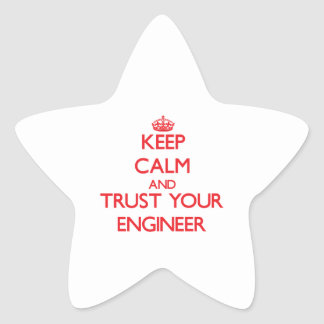 Keep Calm and Trust Your Engineer Sticker
