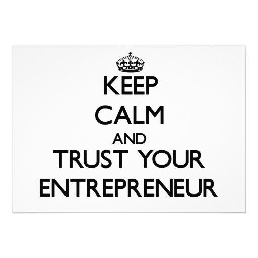 Keep Calm and Trust Your Entrepreneur Invites