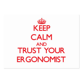 Keep Calm and Trust Your Ergonomist Pack Of Chubby Business Cards