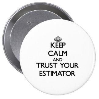 Keep Calm and Trust Your Estimator 10 Cm Round Badge