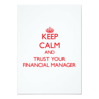 Keep Calm and trust your Financial Manager 13 Cm X 18 Cm Invitation Card
