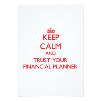 Keep Calm and trust your Financial Planner 13 Cm X 18 Cm Invitation Card