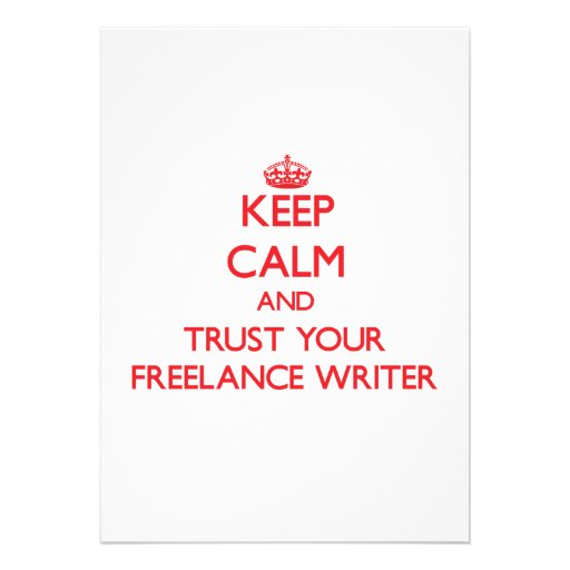 Keep Calm and trust your Freelance Writer Personalized Invitation