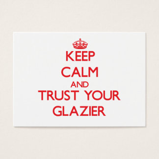 Keep Calm and Trust Your Glazier Business Card