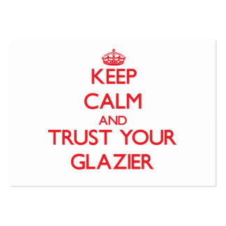 Keep Calm and Trust Your Glazier Pack Of Chubby Business Cards