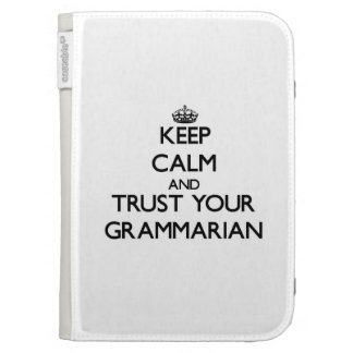 Keep Calm and Trust Your Grammarian Kindle Keyboard Case