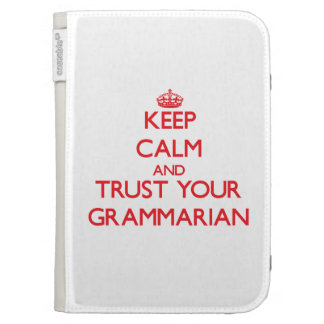 Keep Calm and trust your Grammarian Kindle Folio Case